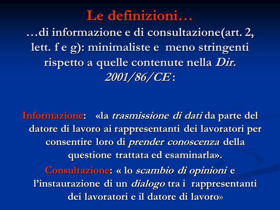 Le definizioni… …di informazione e di consultazione(art. 2, lett