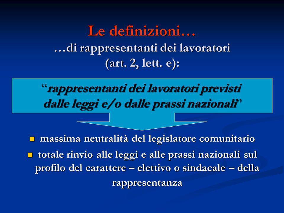 Le definizioni… …di rappresentanti dei lavoratori (art. 2, lett. e):
