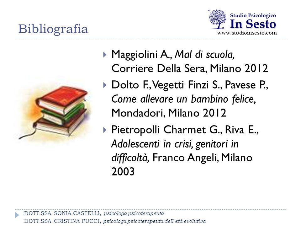Bibliografia www.studioinsesto.com. Maggiolini A., Mal di scuola, Corriere Della Sera, Milano 2012.