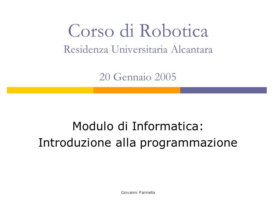 Corso di Robotica Residenza Universitaria Alcantara 20 Gennaio 2005