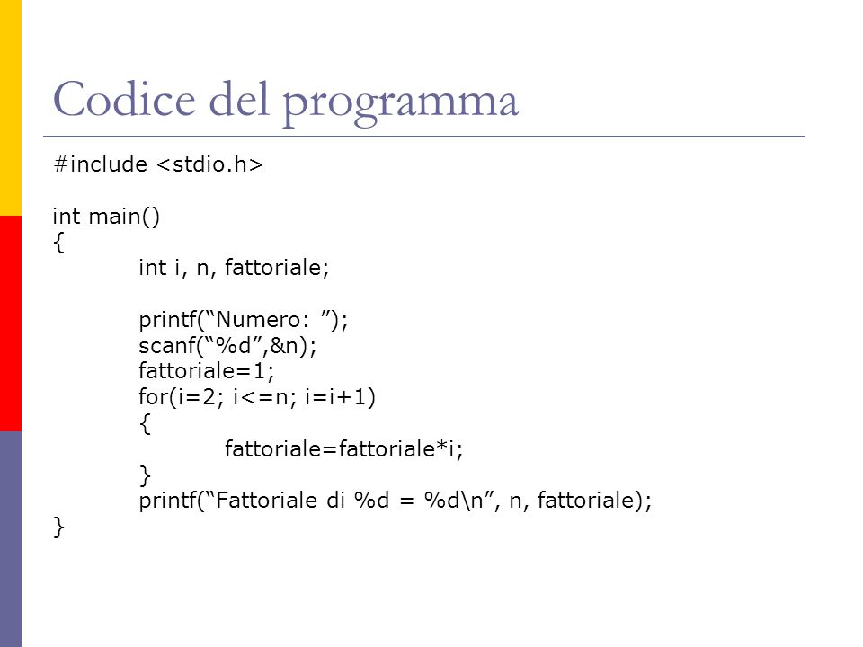 Codice del programma #include <stdio.h> int main() {