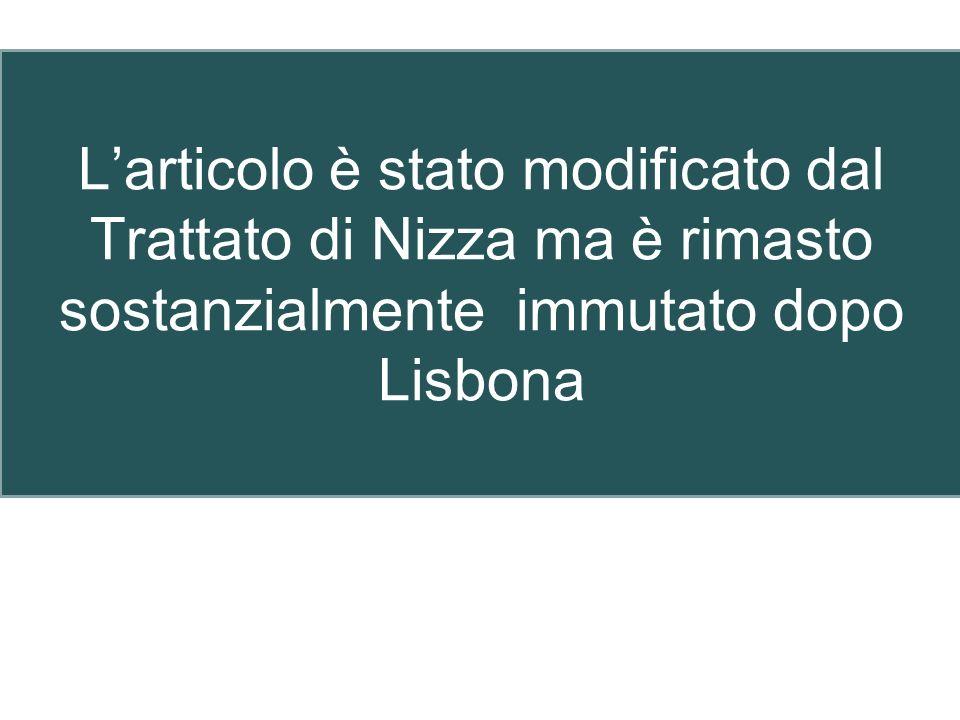 L'articolo è stato modificato dal Trattato di Nizza ma è rimasto sostanzialmente immutato dopo Lisbona