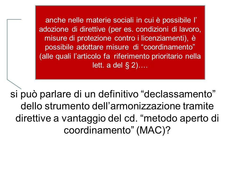 si può parlare di un definitivo declassamento dello strumento dell'armonizzazione tramite direttive a vantaggio del cd. metodo aperto di coordinamento (MAC)