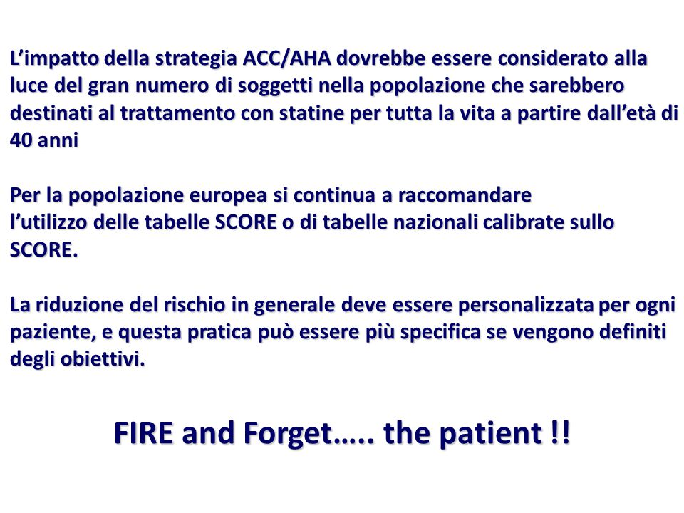 FIRE and Forget….. the patient !!