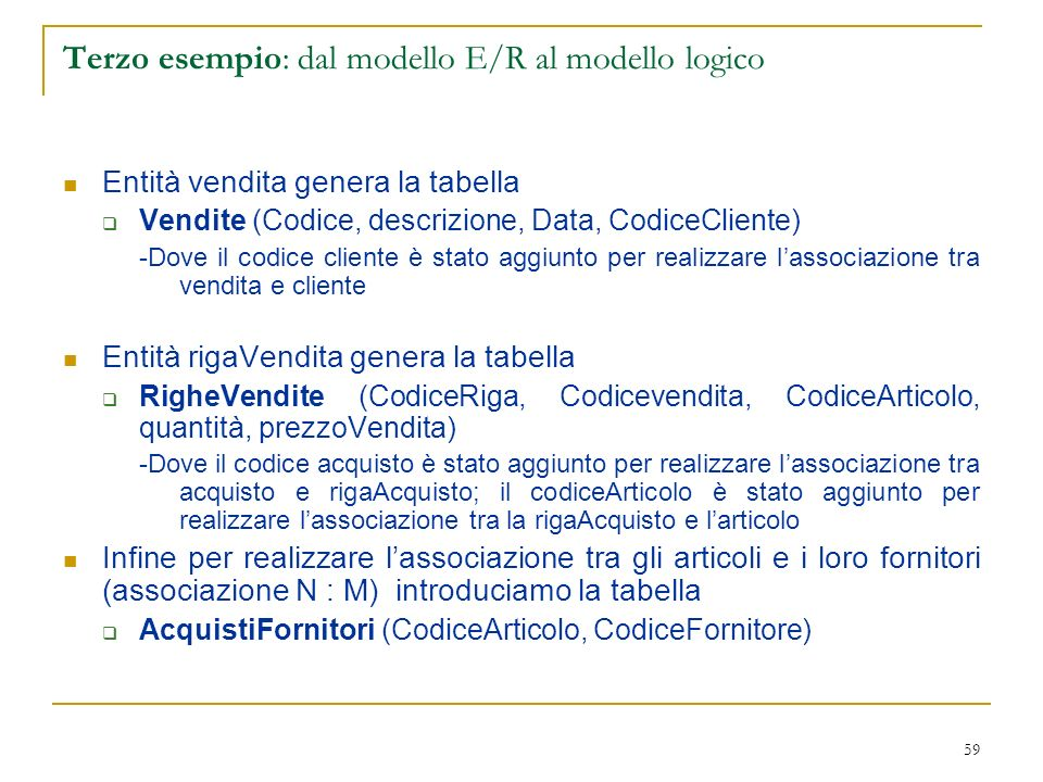 Terzo esempio: dal modello E/R al modello logico