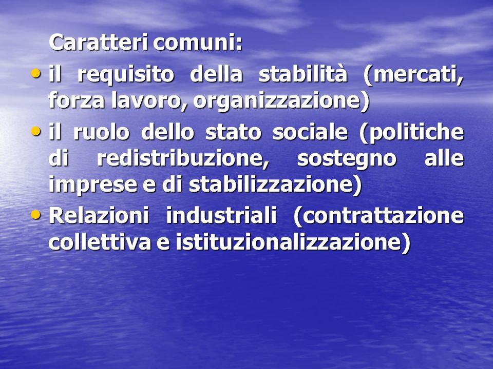 Caratteri comuni: il requisito della stabilità (mercati, forza lavoro, organizzazione)