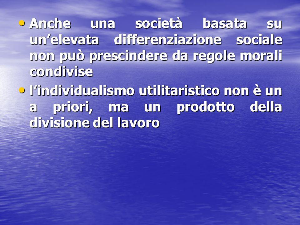 Anche una società basata su un'elevata differenziazione sociale non può prescindere da regole morali condivise