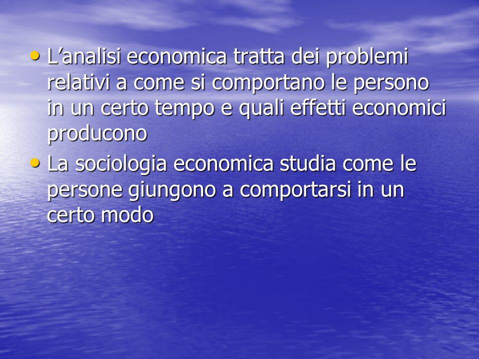 L'analisi economica tratta dei problemi relativi a come si comportano le persono in un certo tempo e quali effetti economici producono