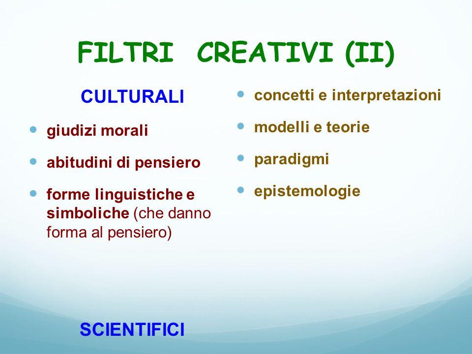 FILTRI CREATIVI (II) CULTURALI SCIENTIFICI concetti e interpretazioni