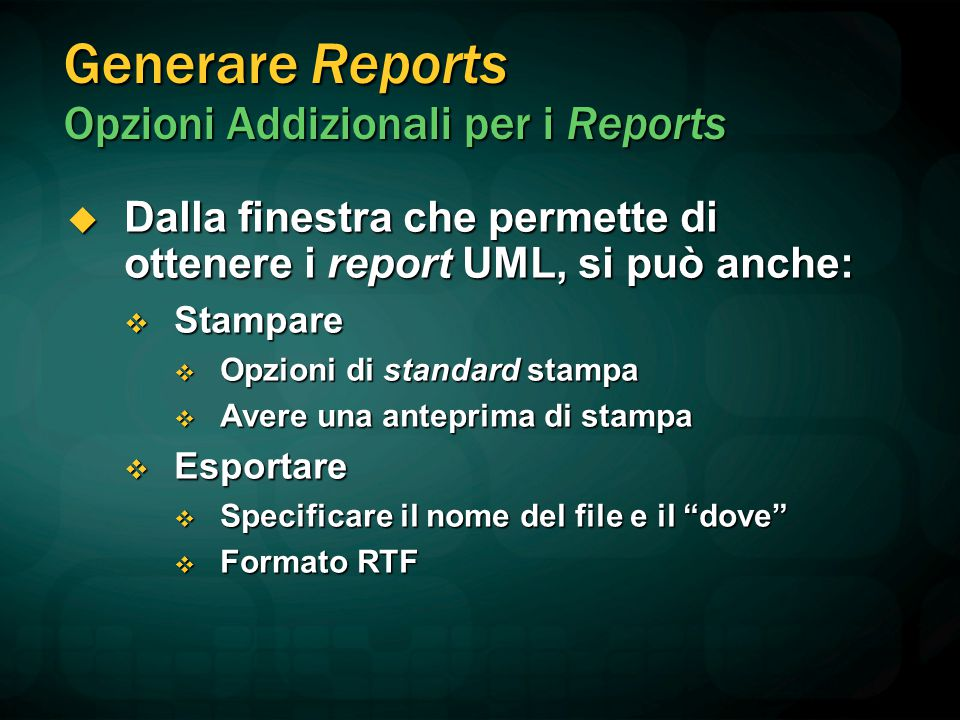 Generare Reports Opzioni Addizionali per i Reports