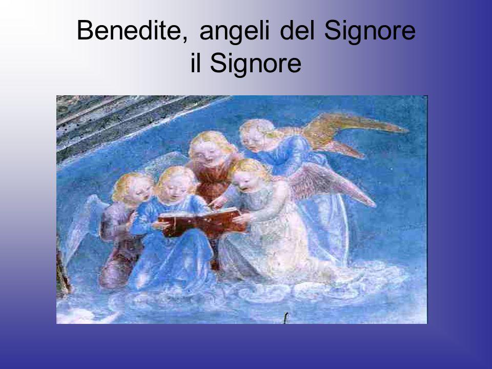 Benedite, angeli del Signore il Signore