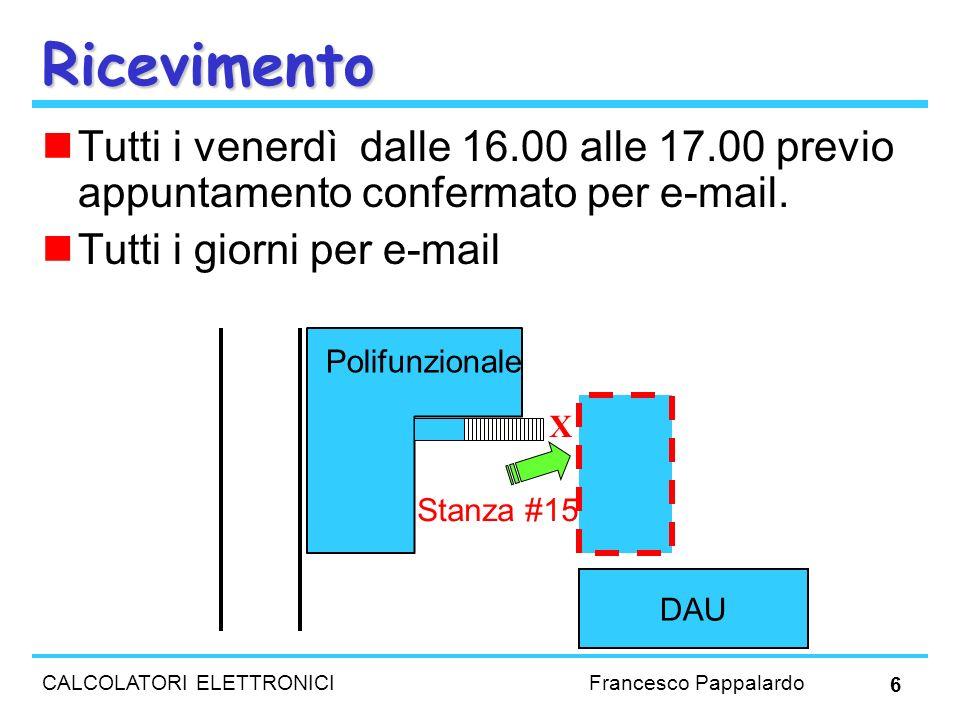 RicevimentoTutti i venerdì dalle 16.00 alle 17.00 previo appuntamento confermato per e-mail. Tutti i giorni per e-mail.