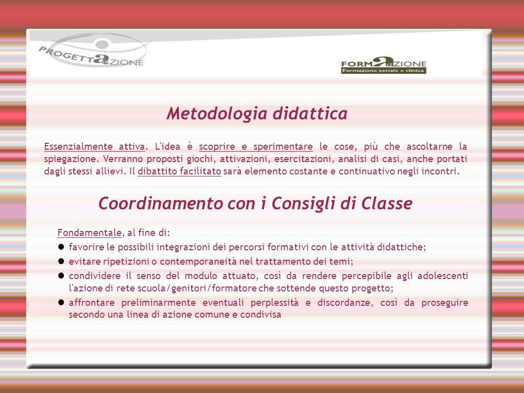 Metodologia didattica Coordinamento con i Consigli di Classe