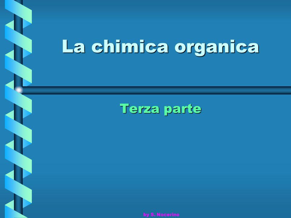 La chimica organica Terza parte by S. Nocerino