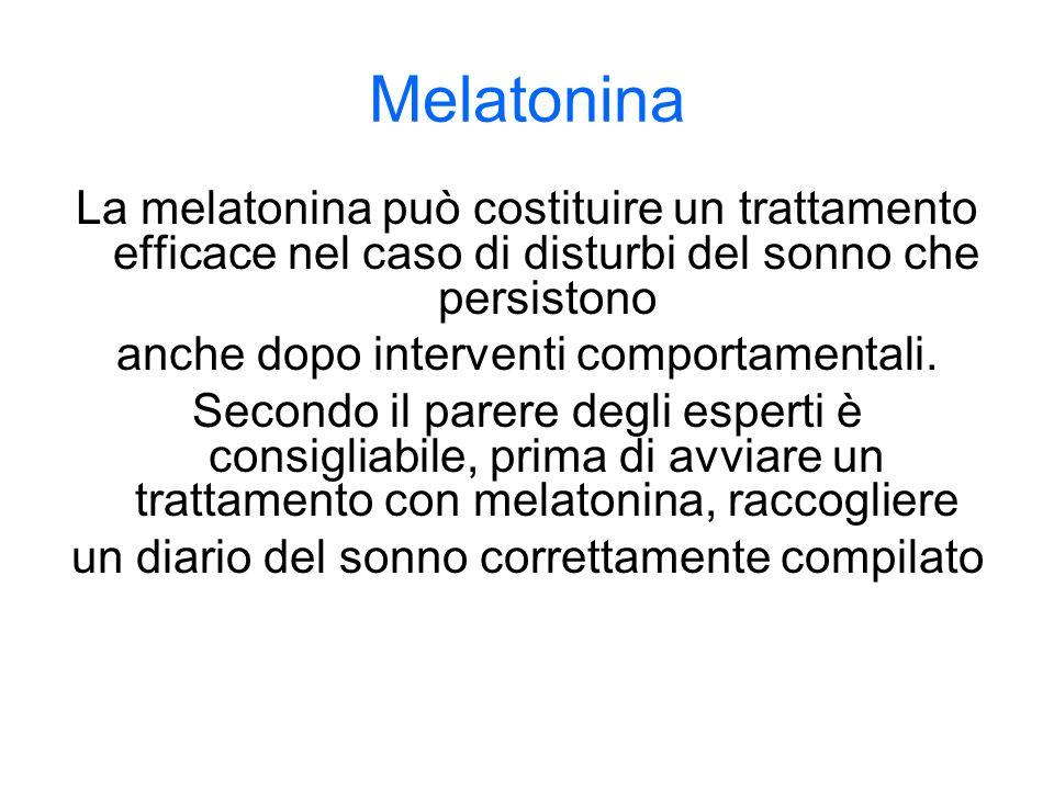 Melatonina La melatonina può costituire un trattamento efficace nel caso di disturbi del sonno che persistono.