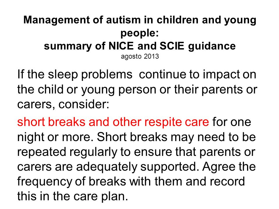 Management of autism in children and young people: summary of NICE and SCIE guidance agosto 2013