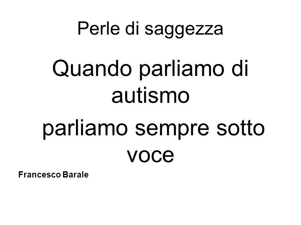 Quando parliamo di autismo parliamo sempre sotto voce