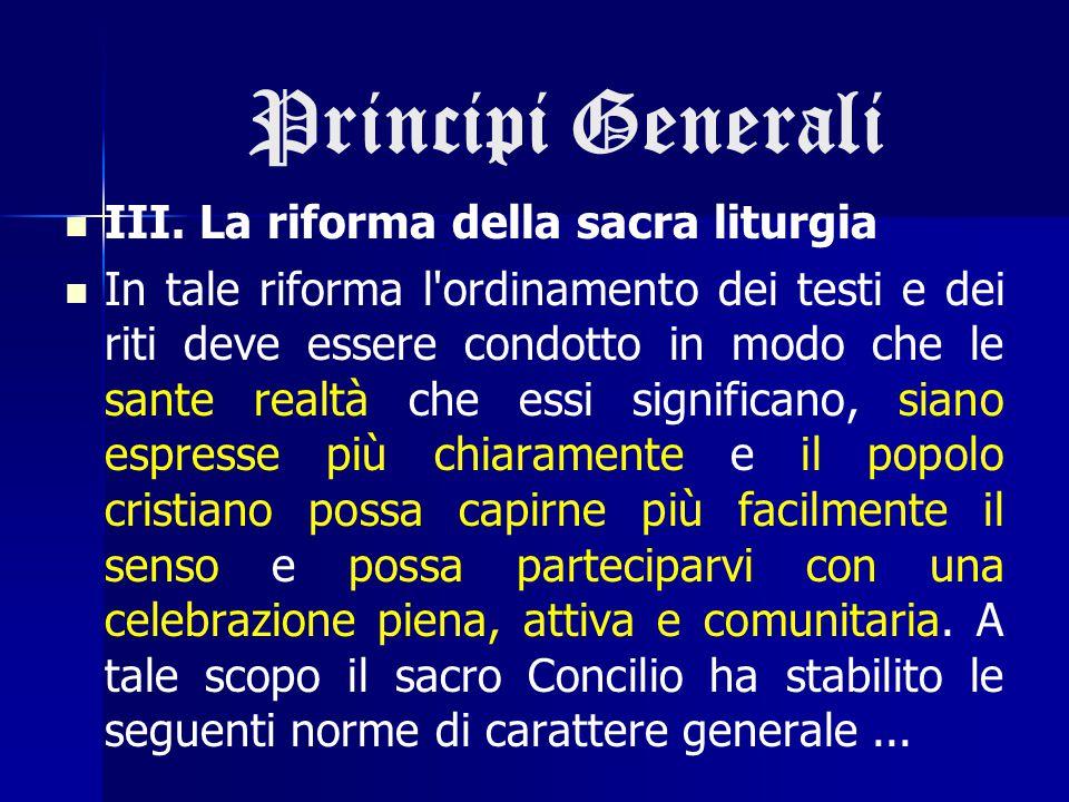 Principi Generali III. La riforma della sacra liturgia