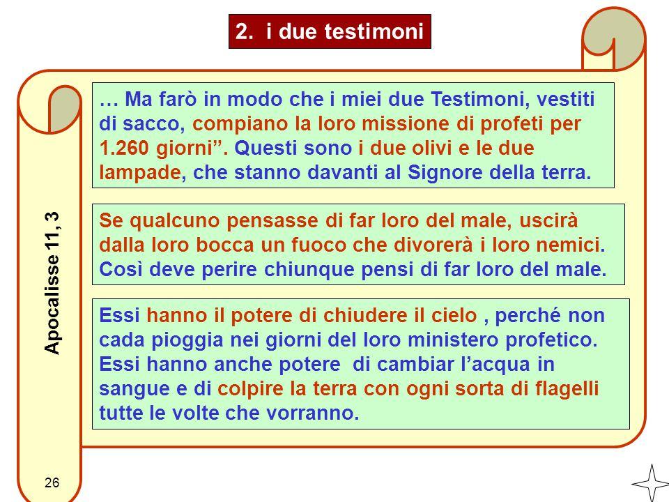 2. i due testimoni … Ma farò in modo che i miei due Testimoni, vestiti