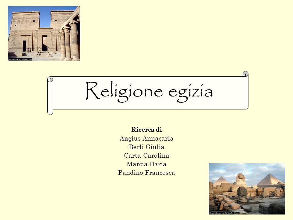 Religione egizia Ricerca di Angius Annacarla Berli Giulia