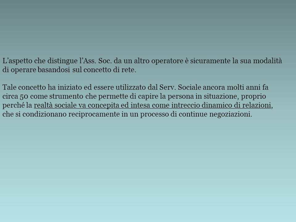 L'aspetto che distingue l'Ass. Soc