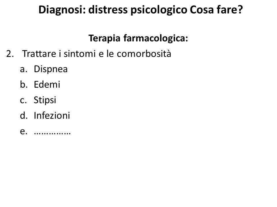 Diagnosi: distress psicologico Cosa fare