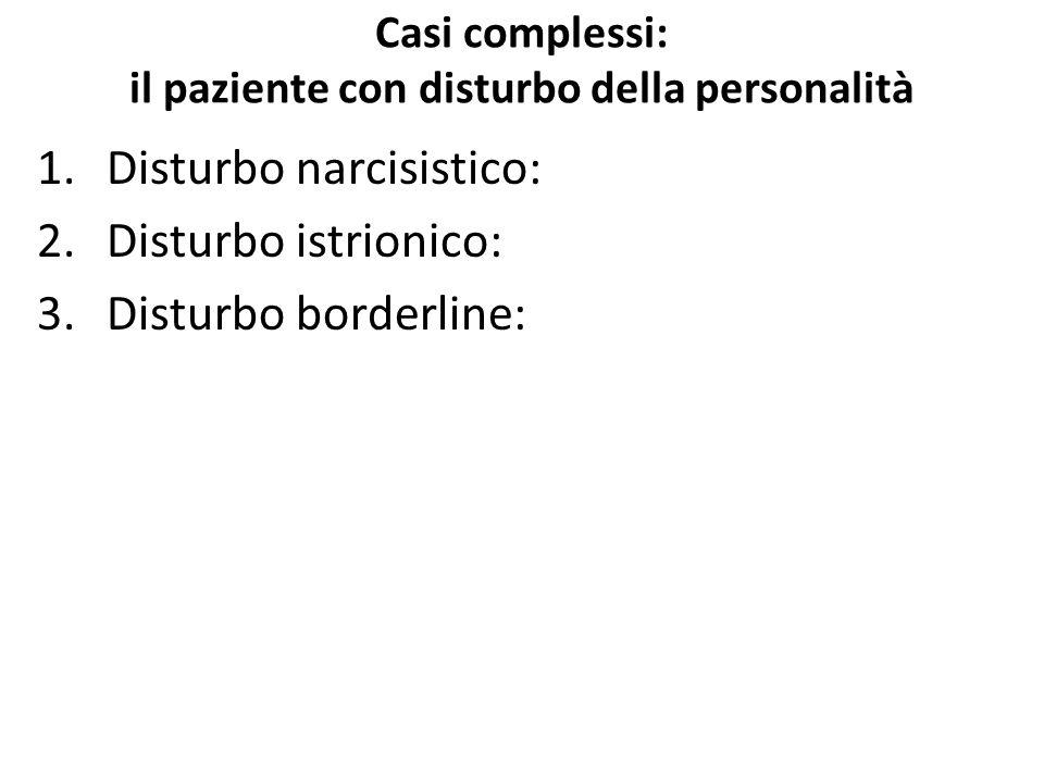 Casi complessi: il paziente con disturbo della personalità