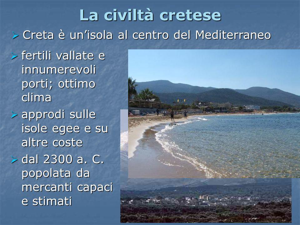 La civiltà cretese Creta è un'isola al centro del Mediterraneo
