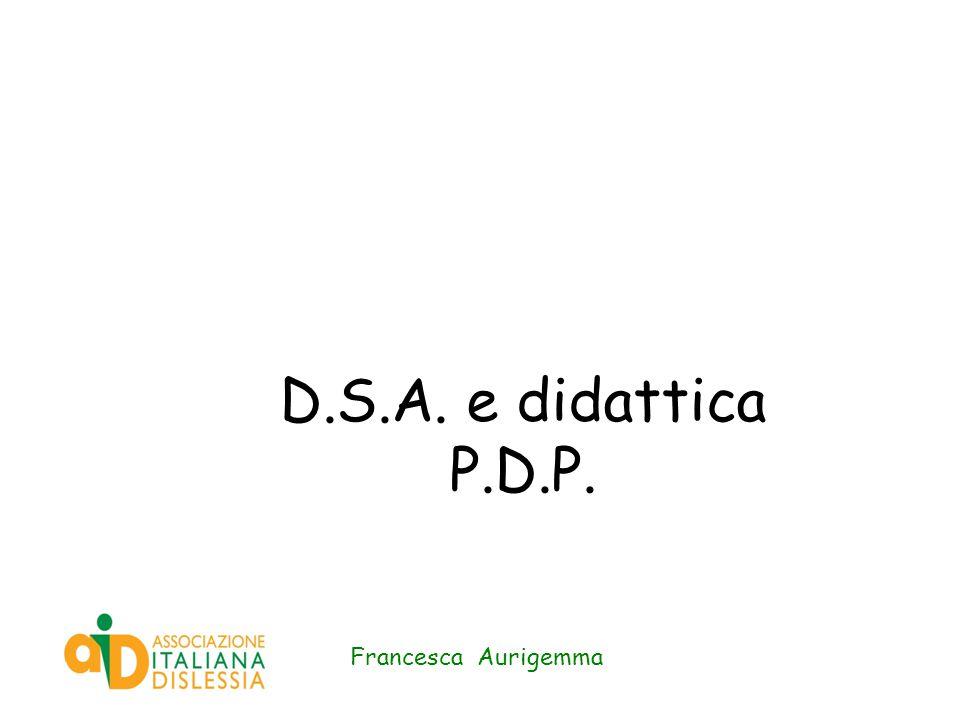 D.S.A. e didattica P.D.P. Francesca Aurigemma