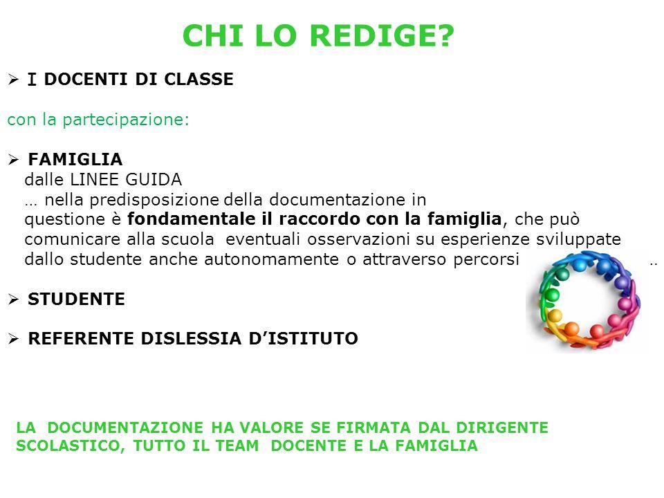 CHI LO REDIGE I DOCENTI DI CLASSE con la partecipazione: FAMIGLIA
