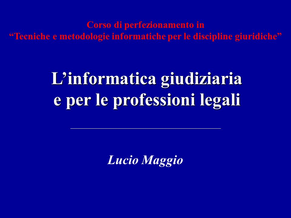 L informatica giudiziaria e per le professioni legali