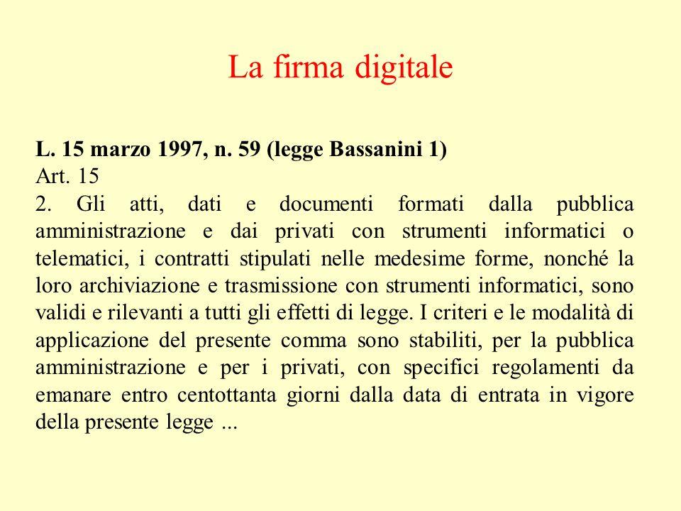 La firma digitale L. 15 marzo 1997, n. 59 (legge Bassanini 1) Art. 15