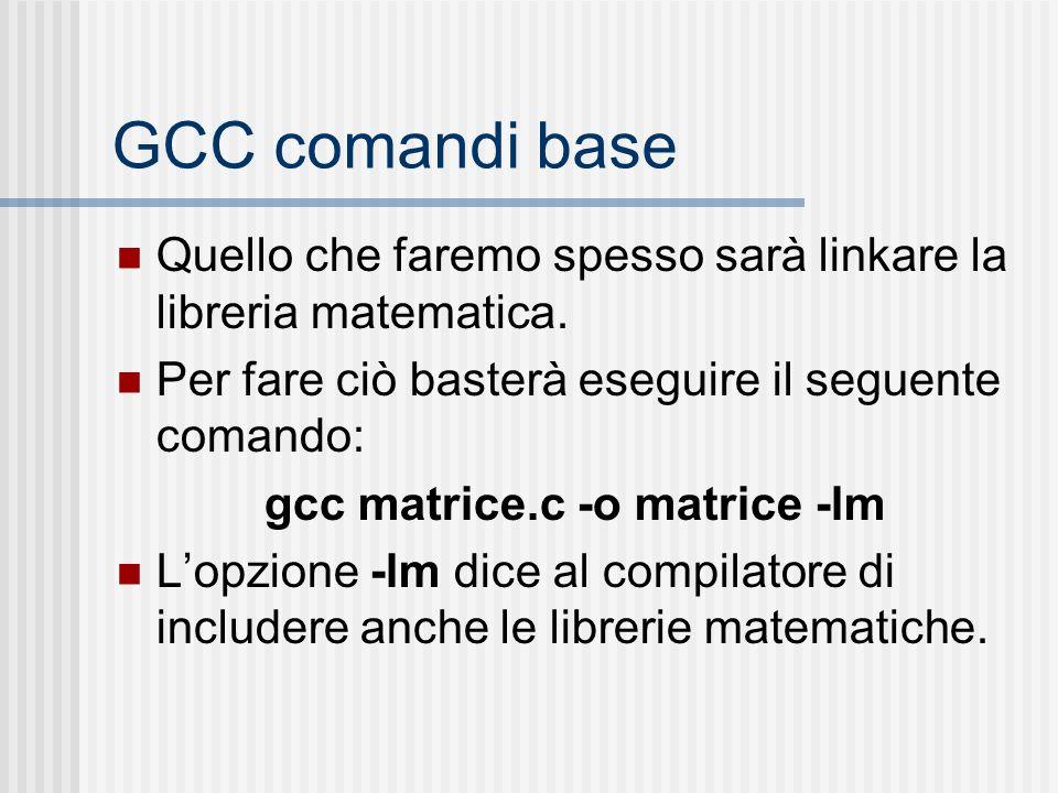 gcc matrice.c -o matrice -lm