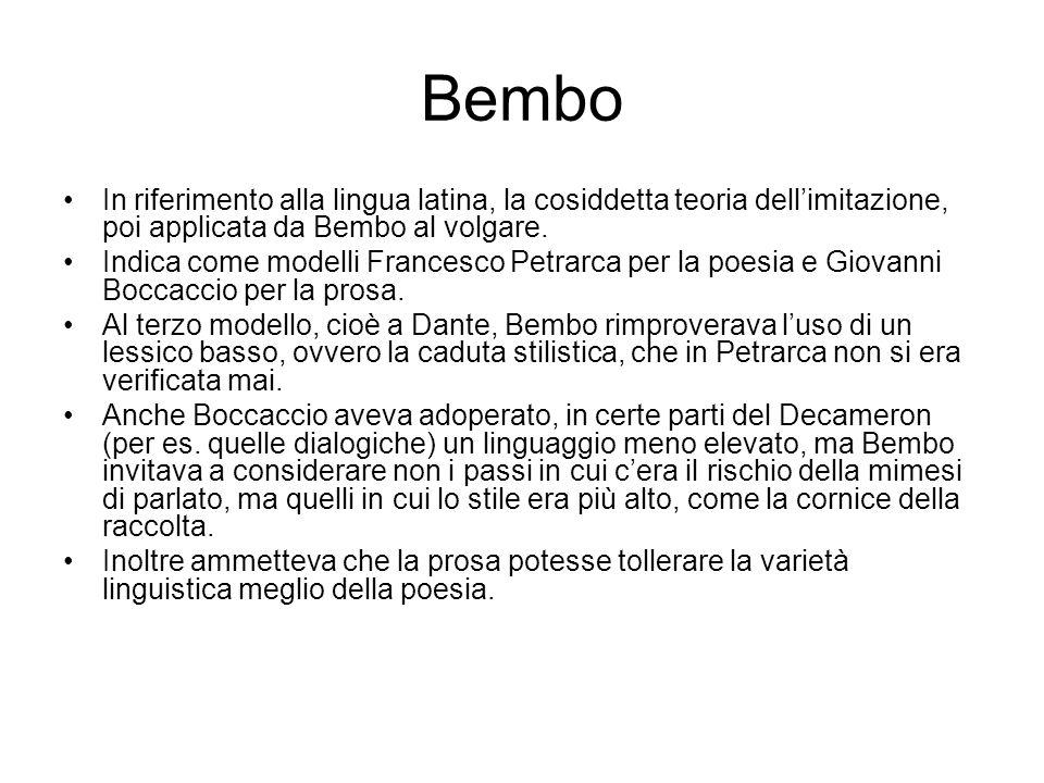 Bembo In riferimento alla lingua latina, la cosiddetta teoria dell'imitazione, poi applicata da Bembo al volgare.