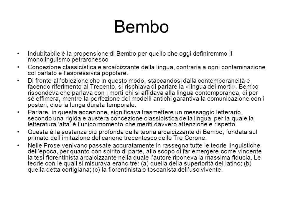 Bembo Indubitabile è la propensione di Bembo per quello che oggi definiremmo il monolinguismo petrarchesco.