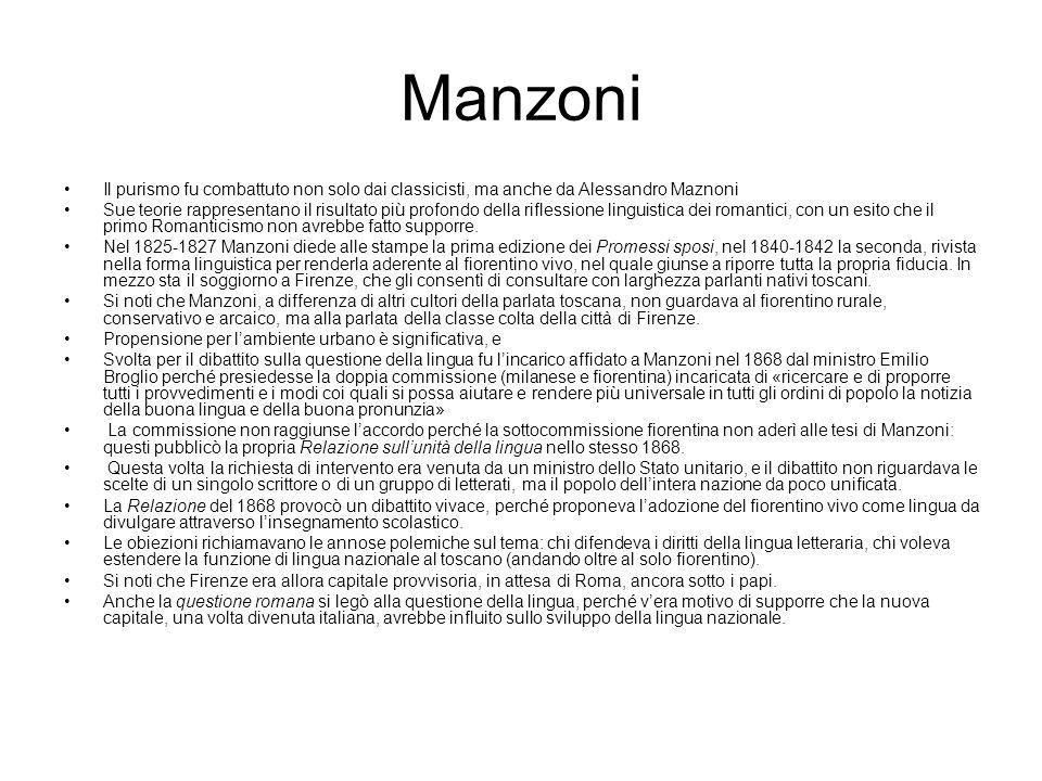 Manzoni Il purismo fu combattuto non solo dai classicisti, ma anche da Alessandro Maznoni.