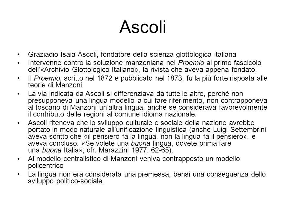 Ascoli Graziadio Isaia Ascoli, fondatore della scienza glottologica italiana.