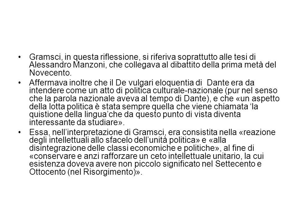 Gramsci, in questa riflessione, si riferiva soprattutto alle tesi di Alessandro Manzoni, che collegava al dibattito della prima metà del Novecento.