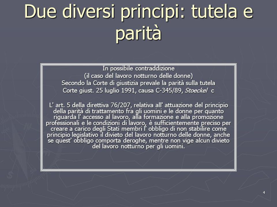 Due diversi principi: tutela e parità