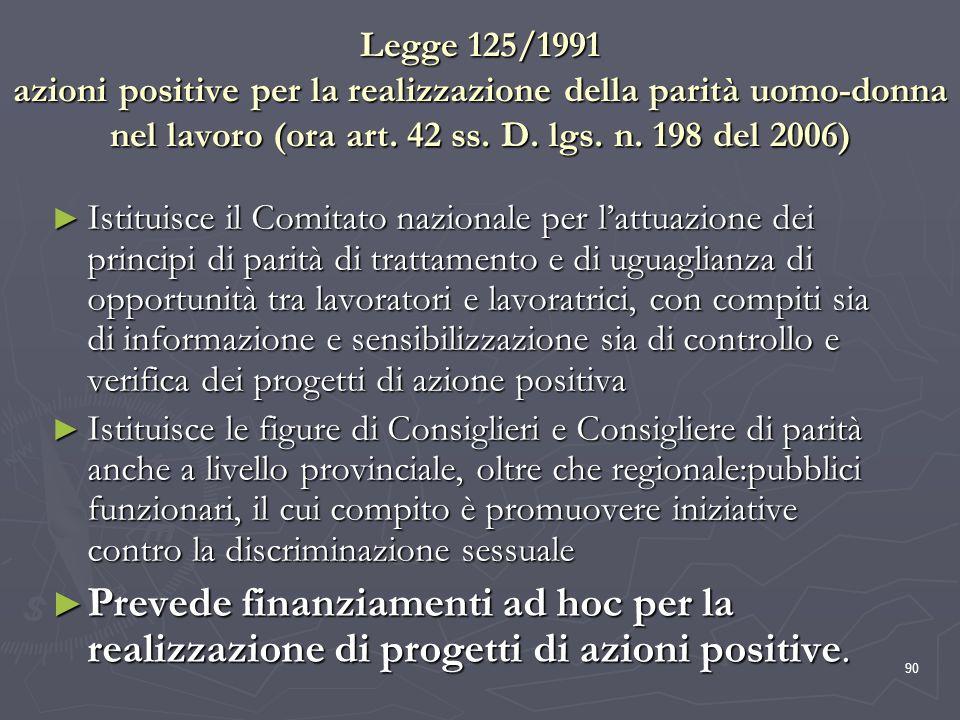 Legge 125/1991 azioni positive per la realizzazione della parità uomo-donna nel lavoro (ora art. 42 ss. D. lgs. n. 198 del 2006)