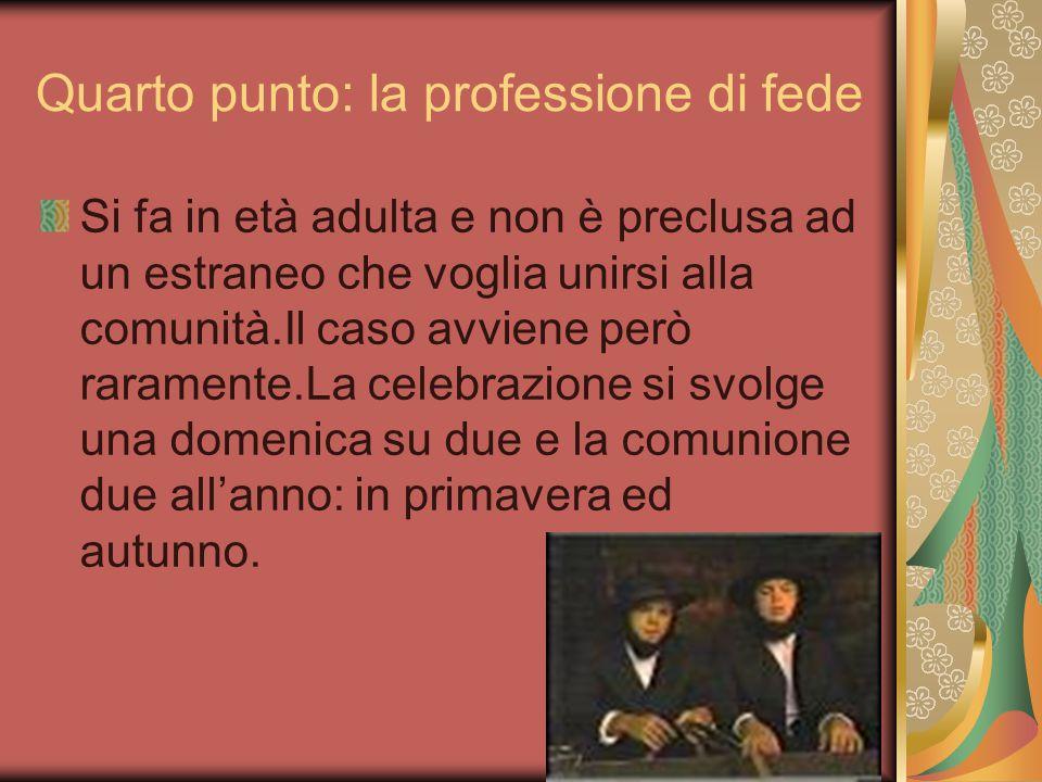 Quarto punto: la professione di fede