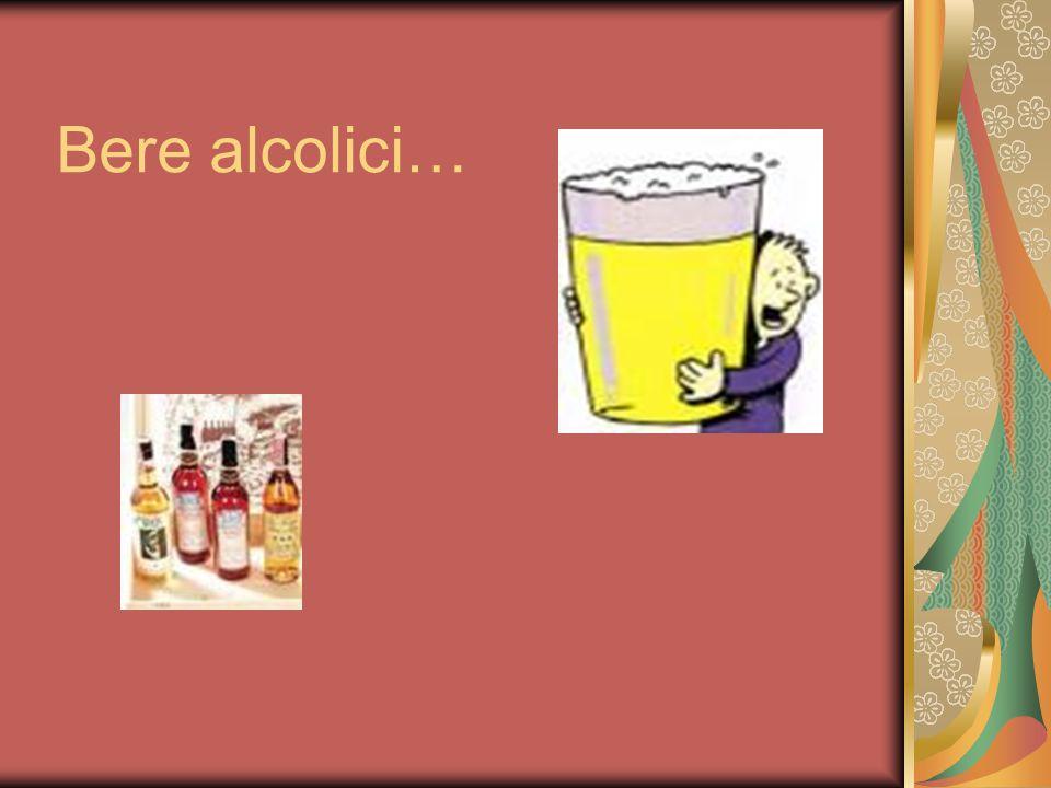 Bere alcolici…
