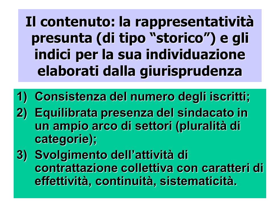 Il contenuto: la rappresentatività presunta (di tipo storico ) e gli indici per la sua individuazione elaborati dalla giurisprudenza
