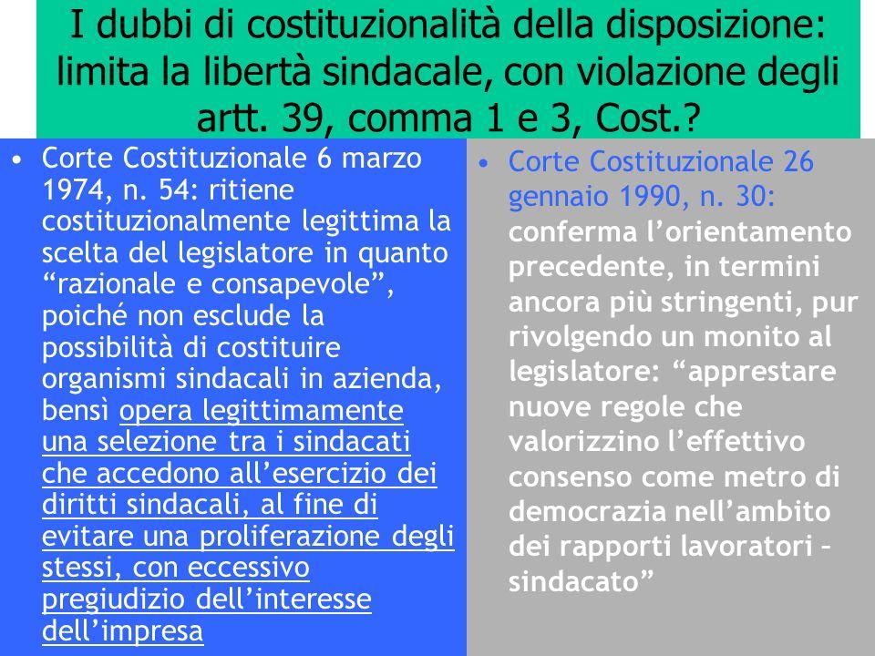 I dubbi di costituzionalità della disposizione: limita la libertà sindacale, con violazione degli artt. 39, comma 1 e 3, Cost.