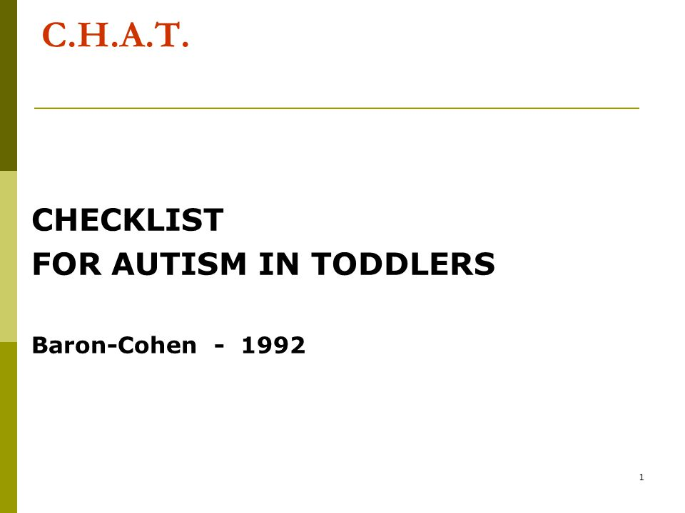C.H.A.T. CHECKLIST FOR AUTISM IN TODDLERS Baron-Cohen - 1992