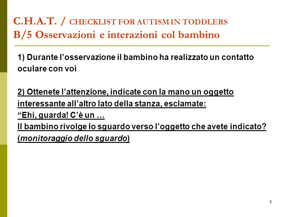 C.H.A.T. / CHECKLIST FOR AUTISM IN TODDLERS B/5 Osservazioni e interazioni col bambino
