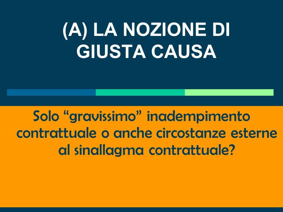 (A) LA NOZIONE DI GIUSTA CAUSA