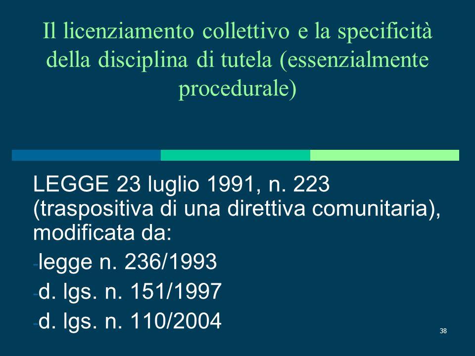 Prof. Antonio Lo Faro Il licenziamento collettivo e la specificità della disciplina di tutela (essenzialmente procedurale)