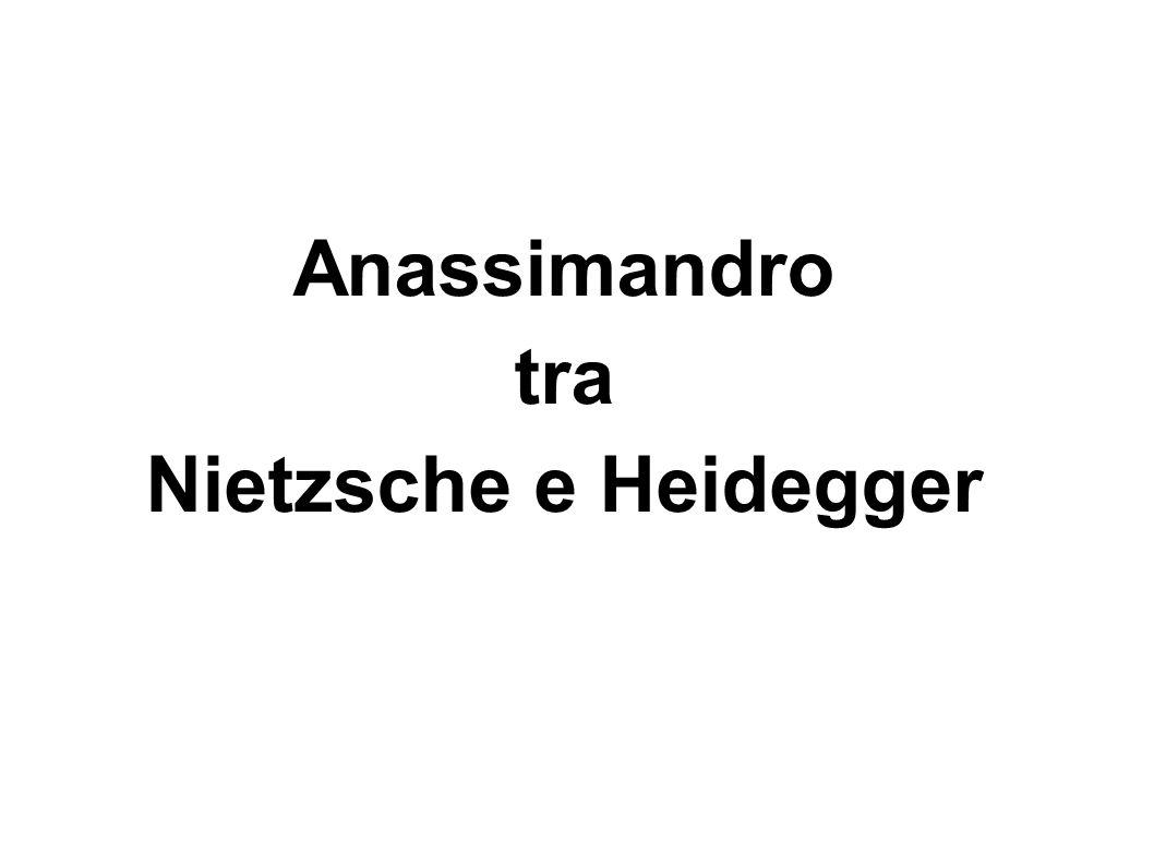 Anassimandro tra Nietzsche e Heidegger