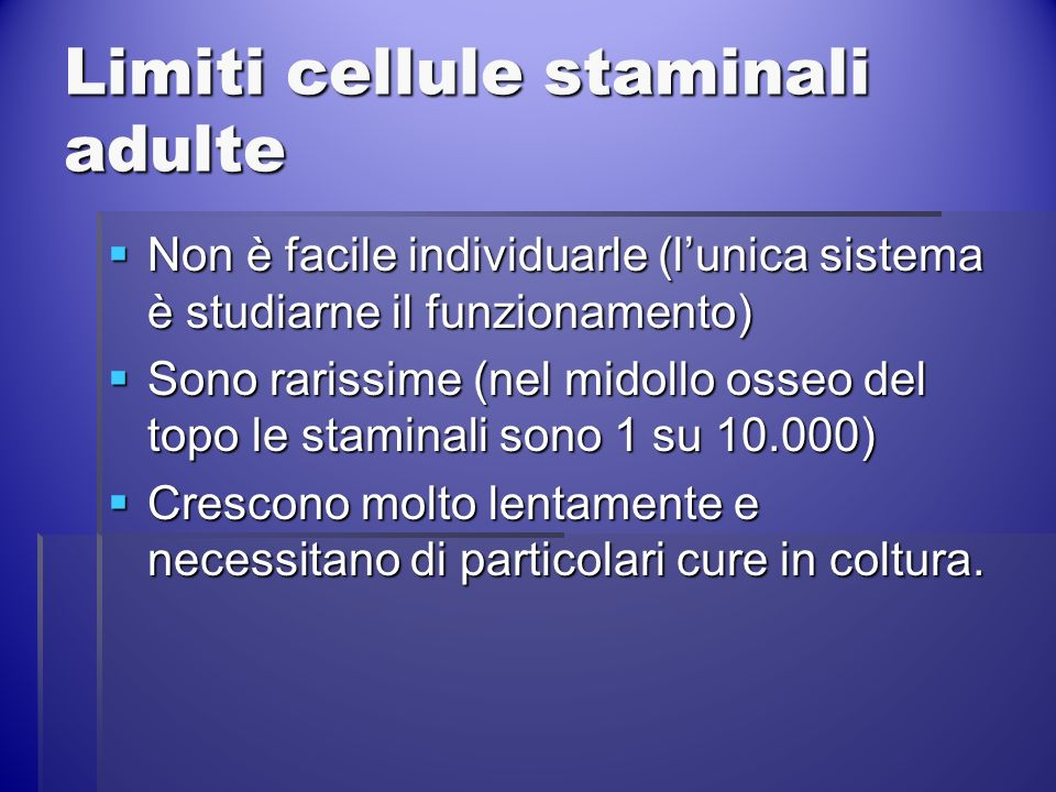 Limiti cellule staminali adulte